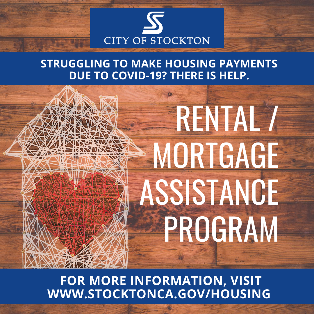 Rental/Mortgage Assistance Program. For more information, visit www.stocktonca.gov/housing